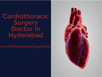 Cardiothoracic Surgery Doctor In Hyderabad