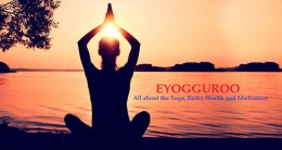 EyogGuroo: All about the Yoga, Reiki, Health and Meditation