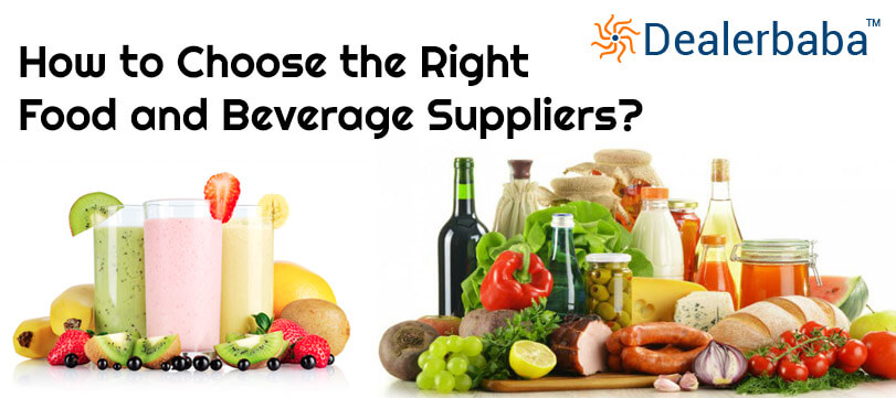 How to Choose the Right Food and Beverage Suppliers?