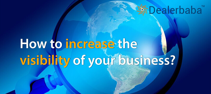 How to increase the visibility of your business?