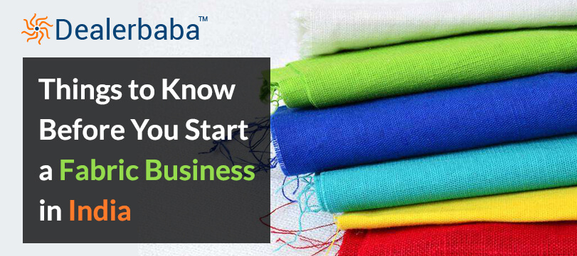 Things to Know Before You Start a Fabric Business in India