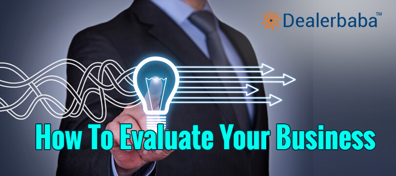 5 Proven Tips - How To Evaluate Your Business