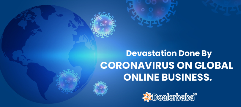 Devastation Done By Coronavirus On Global Online Business