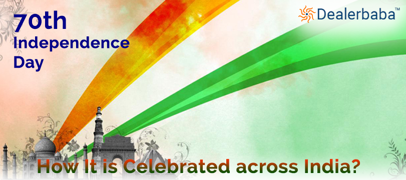 70th Independence Day: How It Is Celebrated Across India?