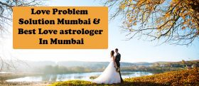Love Problem Solution Mumbai | Best Love Astrologer In Mumbai