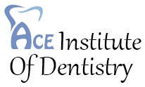 ACE Institute Of Dentistry