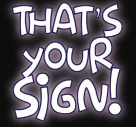 That's Your Sign!
