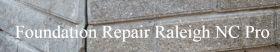 Foundation Repair Raleigh NC Pro