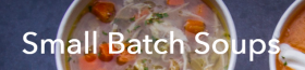 Small Batch Soups