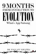 9 Months: From Involution to Evolution: What's App