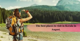 The Best Places to Visit to Kerala in August - Ker